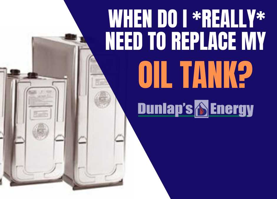When should I replace my oil tank?