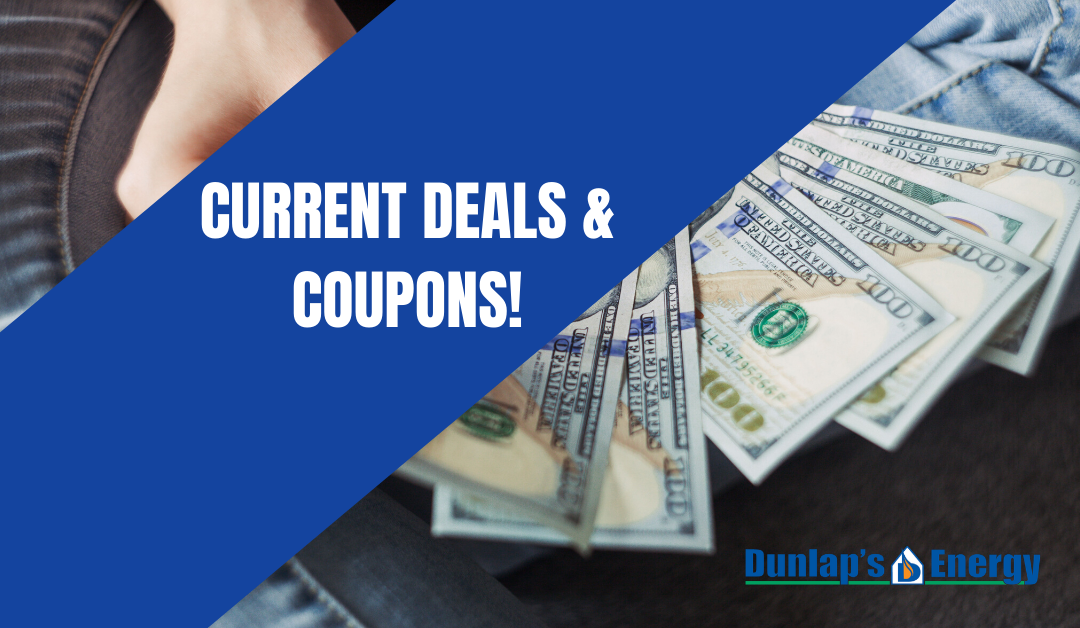 Current Deals at Dunlap's Energy!